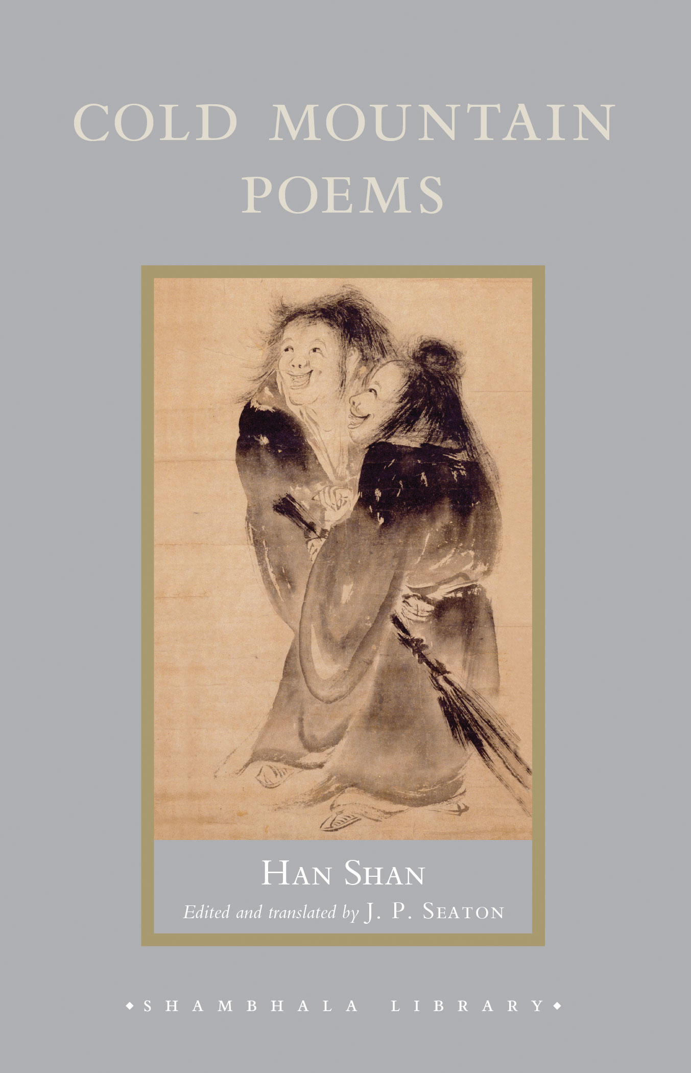 Cold Mountain Poems: Zen Poems of Han Shan, Shih Te, and Wang Fan-chih
