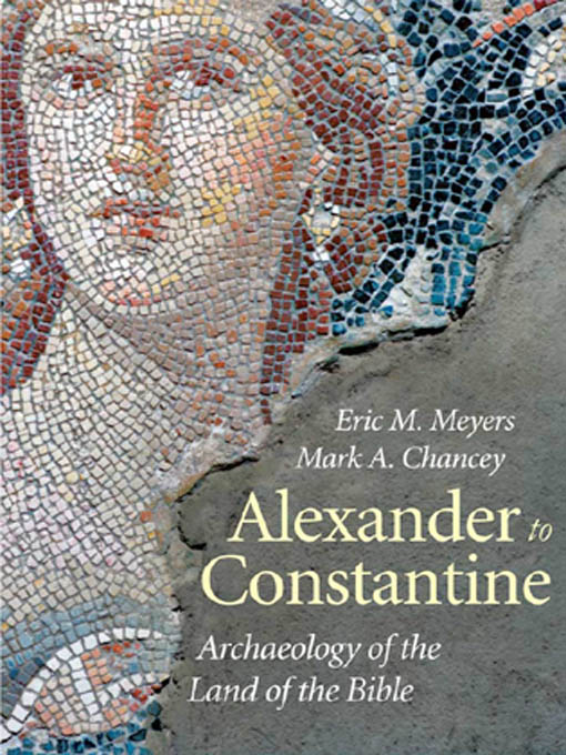 Alexander to Constantine: Archaeology of the Land of the Bible, Volume III