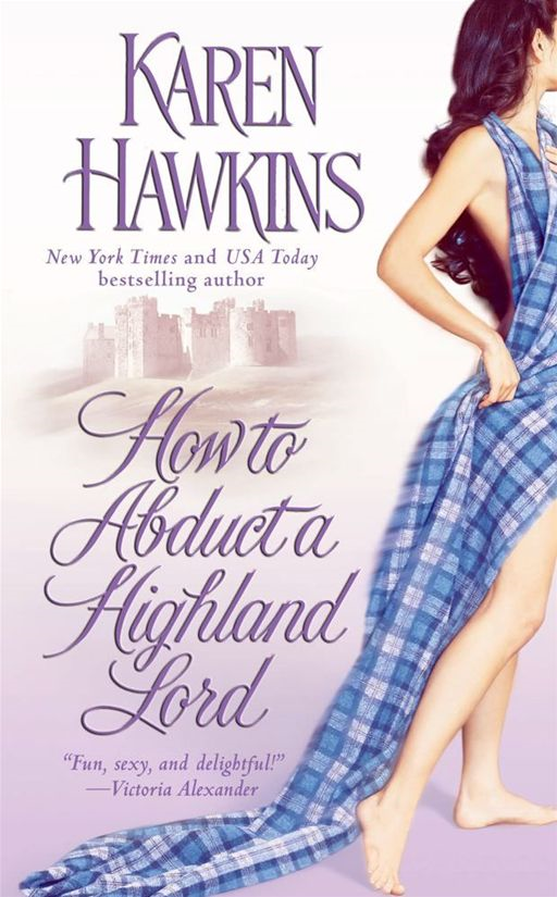 How to Abduct a Highland Lord By: Karen Hawkins