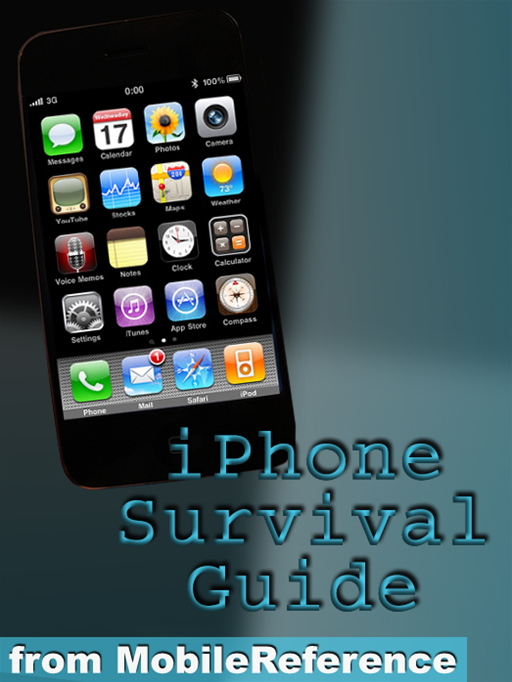 iPhone Survival Guide: Concise Step-By-Step User Guide For iPhone 3G, 3GS: How To Download Free Games And  eBooks, eMail From iPhone, Make Photos And Videos & More (Mobi Manuals)