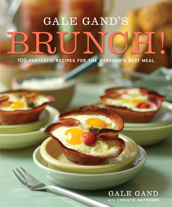 Gale Gand's Brunch! By: Christie Matheson,Gale Gand