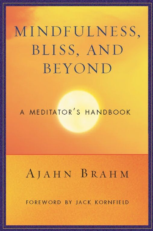 Mindfulness, Bliss, and Beyond By: Ajahn Brahm