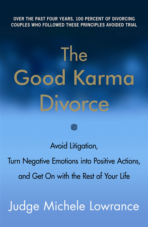 The Good Karma Divorce By: Michele Lowrance