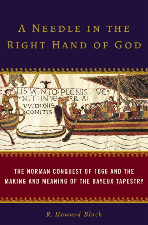A Needle in the Right Hand of God By: R. Howard Bloch