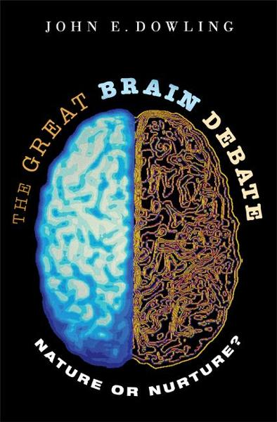 The Great Brain Debate By: John E. Dowling
