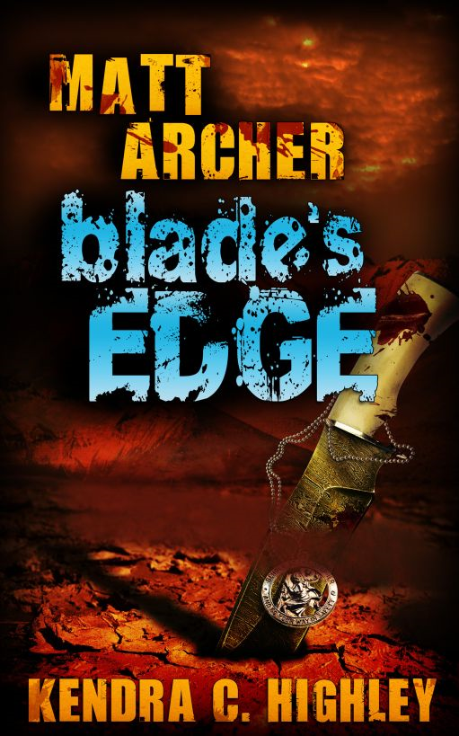 Matt Archer: Blade's Edge By: Kendra C. Highley