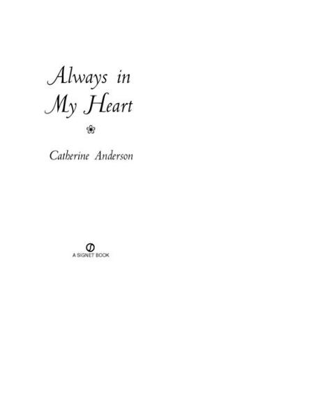 Always in My Heart By: Catherine Anderson