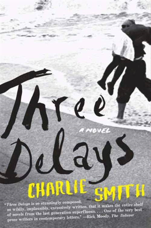 Three Delays By: Charlie Smith