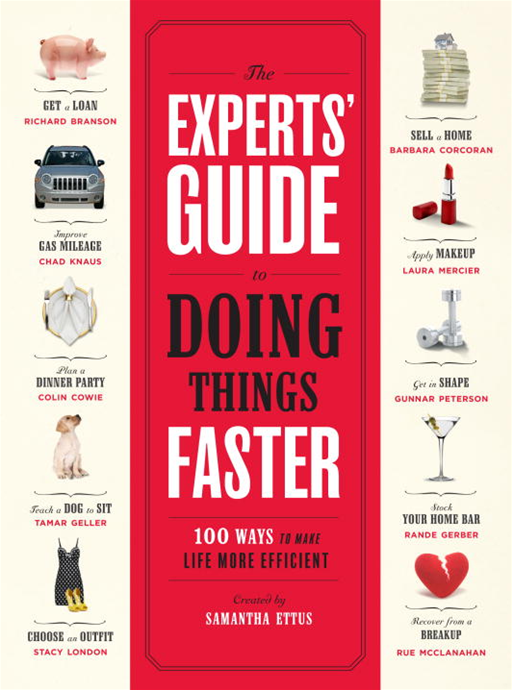 The Experts' Guide to Doing Things Faster By: Samantha Ettus