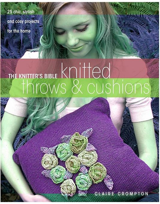 Knitter's Bible Afghans & Pillows By: Crompton, Claire