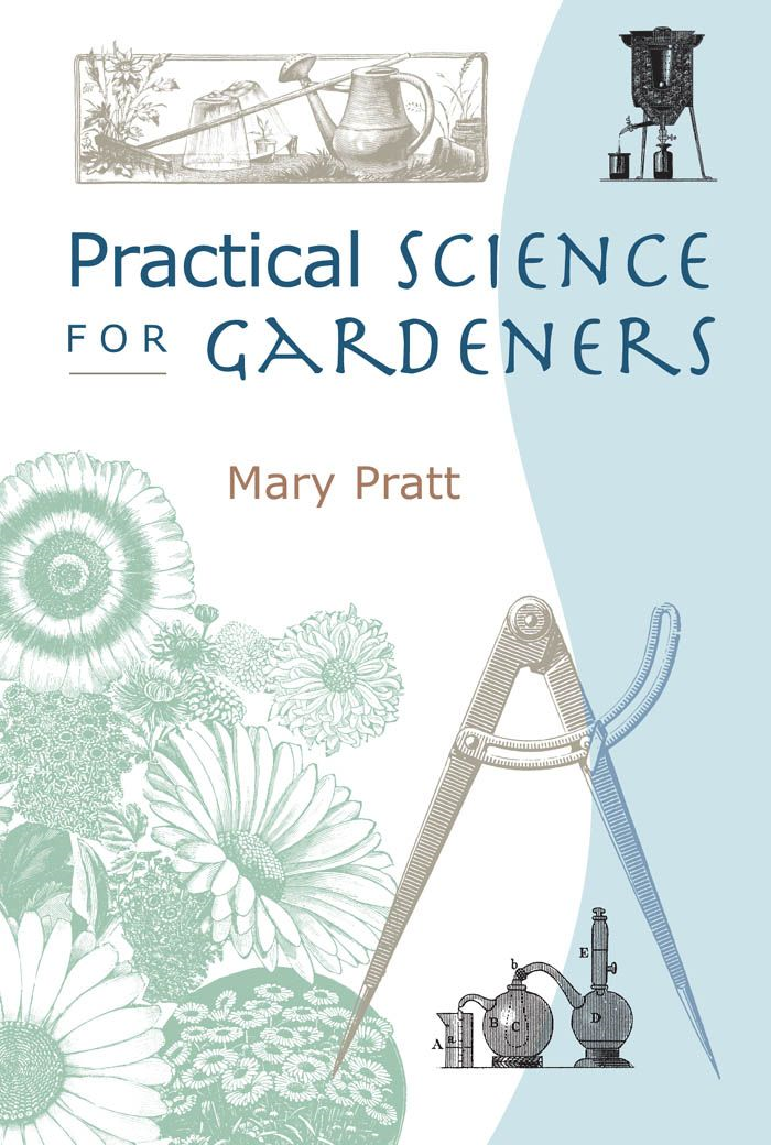 Practical Science for Gardeners By: Mary Pratt