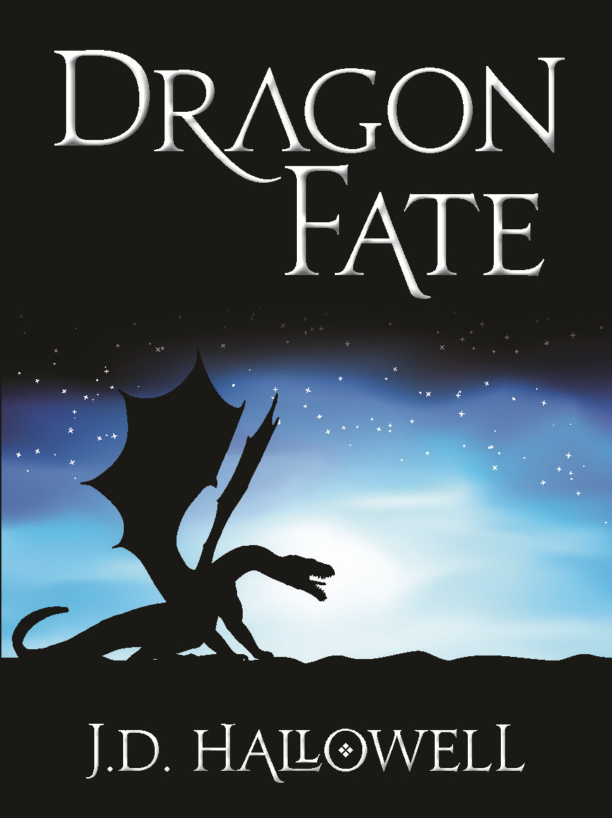 Dragon Fate By: J.D. Hallowell