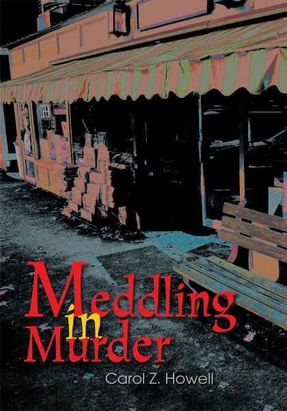 Meddling in Murder By: Carol Howell