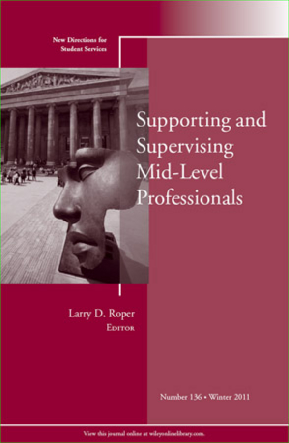 Supporting and Supervising Mid-Level Professionals By: