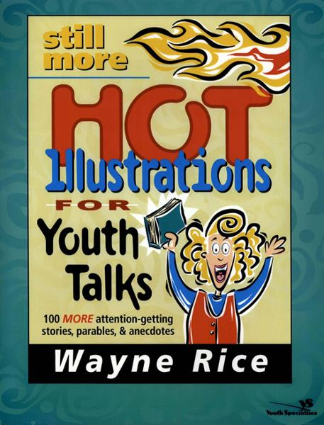 Still More Hot Illustrations for Youth Talks