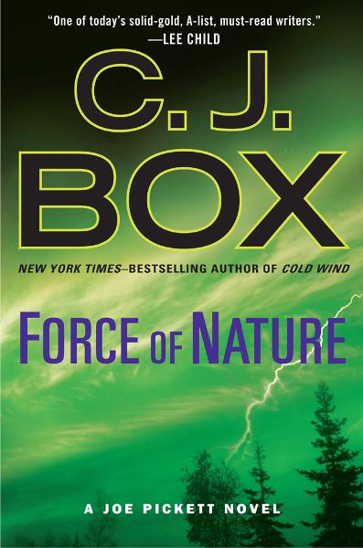 Force of Nature By: C. J. Box