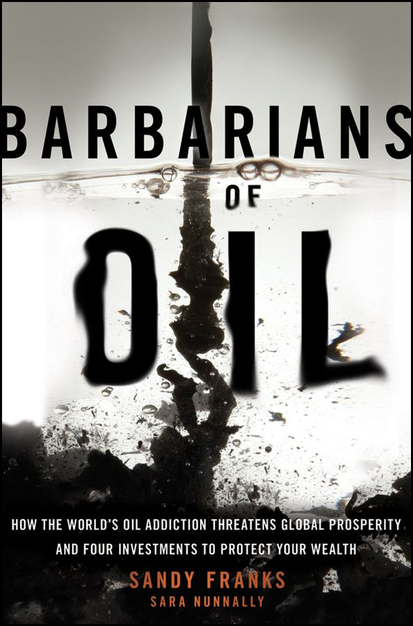 Barbarians of Oil By: Sandy Franks,Sara Nunnally