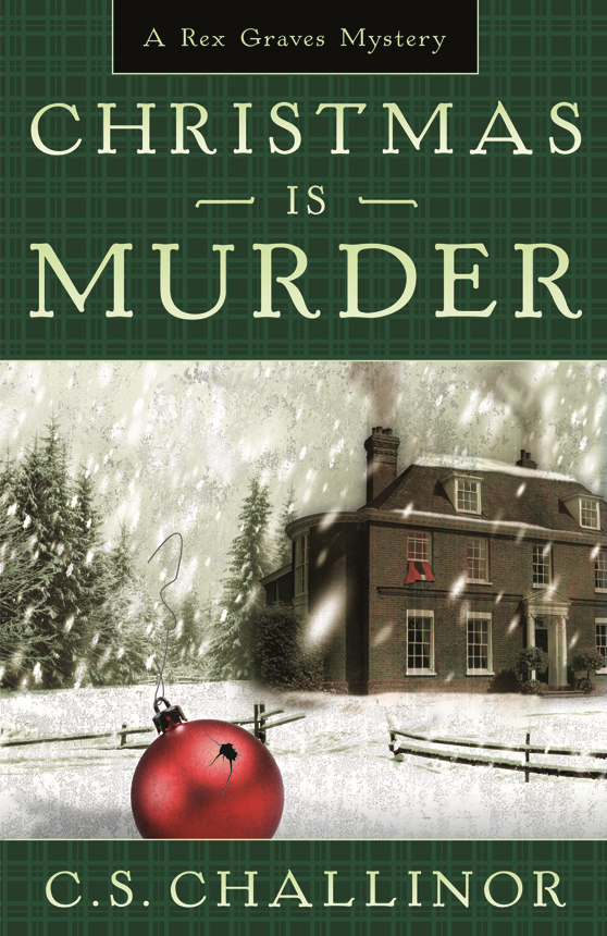 Christmas is Murder By: C.S. Challinor
