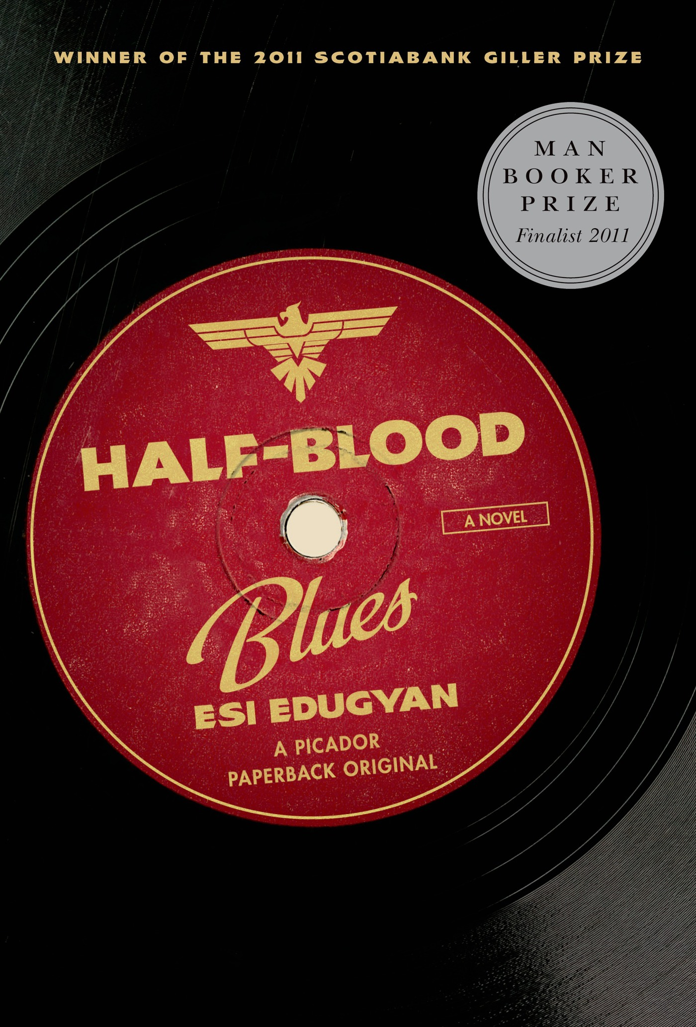Half-Blood Blues: A Novel By: Esi Edugyan