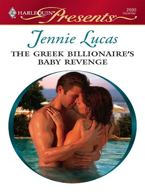 The Greek Billionaire's Baby Revenge By: Jennie Lucas