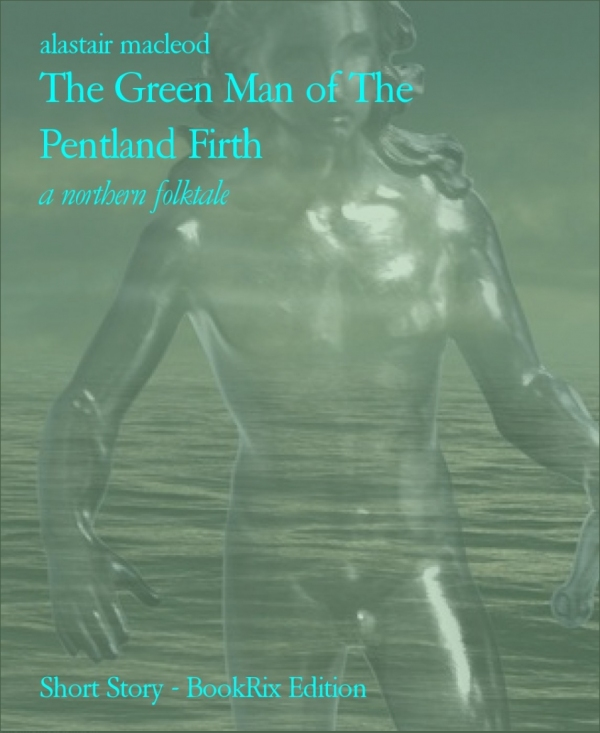 The Green Man of The Pentland Firth