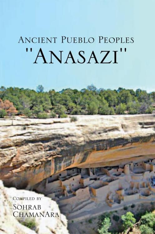 Ancient Pueblo Peoples ''Anasazi'' By: Sohrab ChamanAra