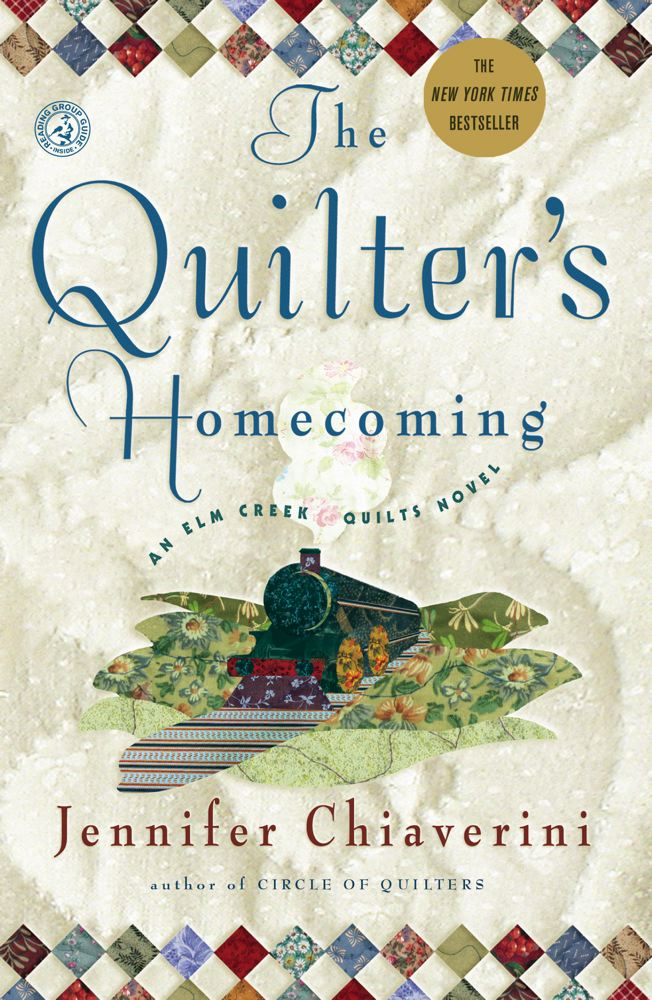 The Quilter's Homecoming By: Jennifer Chiaverini