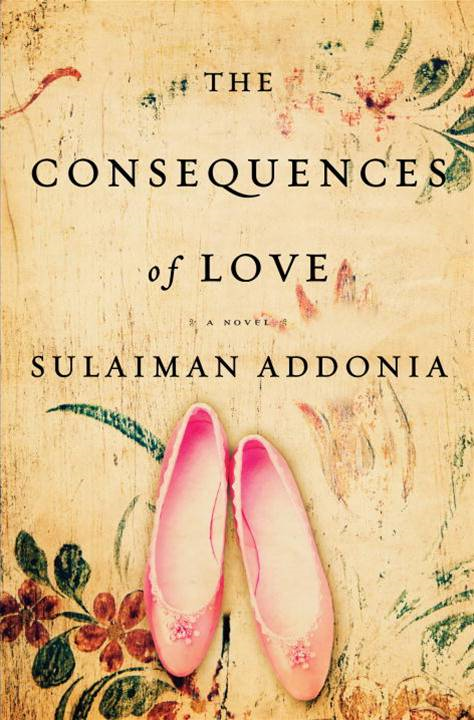 The Consequences of Love By: Sulaiman S.M.Y. Addonia