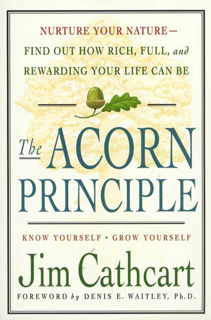 The Acorn Principle By: Jim Cathcart