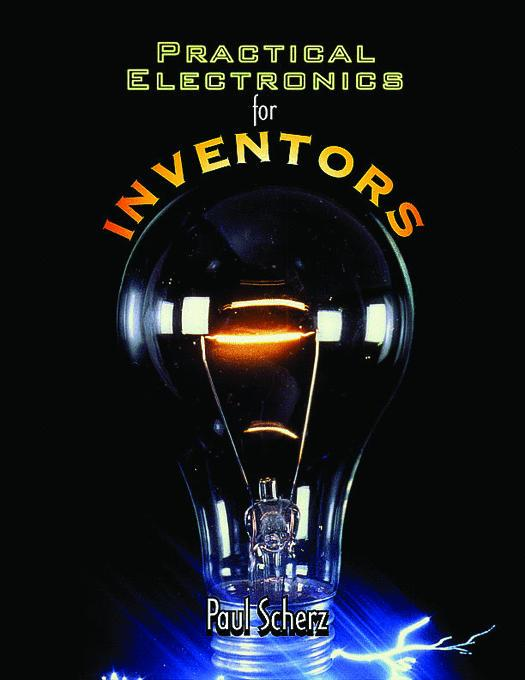Practical Electronics for Inventors By: Scherz, Paul