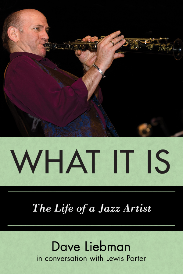 What It Is By: Dave Liebman
