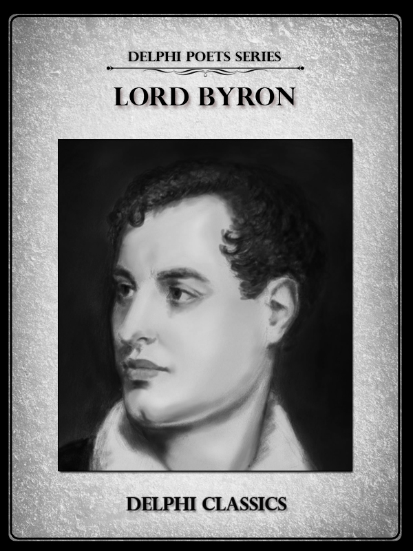 Complete Works of Lord Byron (Delphi Poets Series)