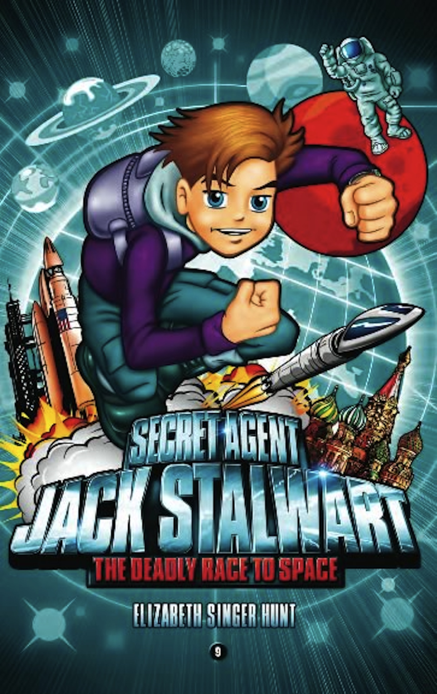 Secret Agent Jack Stalwart: Book 9: The Deadly Race to Space: Russia By: Elizabeth Singer Hunt