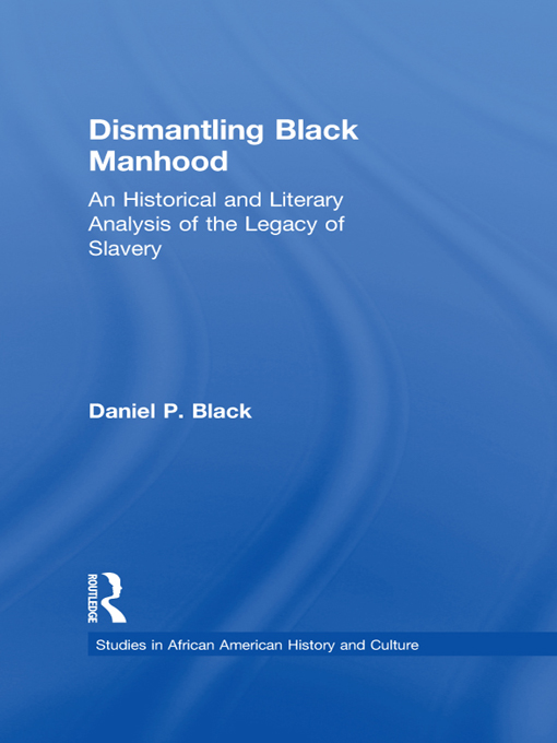 Dismantling Black Manhood