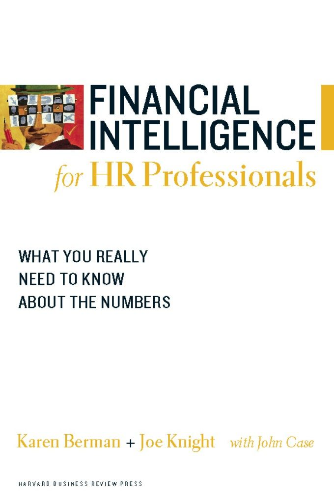 Financial Intelligence for HR Professionals By: Joe Knight,John Case,Karen Berman