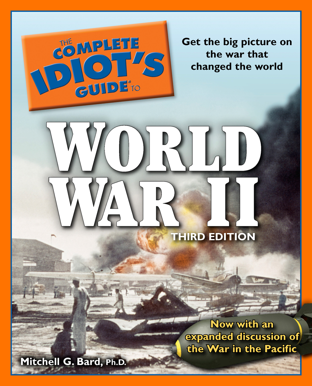 The Complete Idiot's Guide to World War II, 3rd Edition By: Mitchell Bard