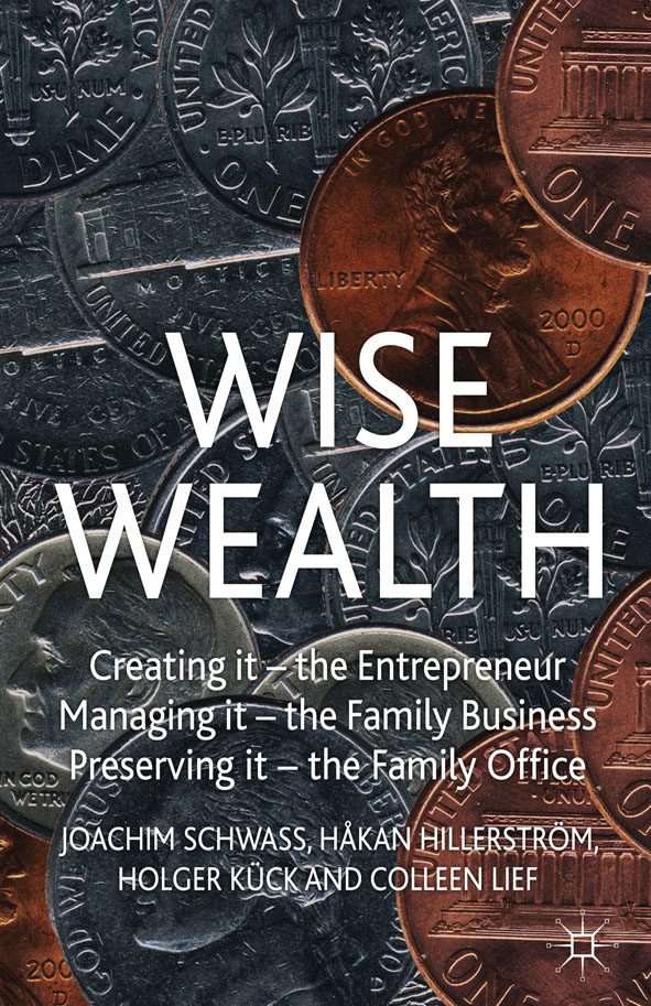 Wise Wealth Creating It,  Managing It,  Preserving It