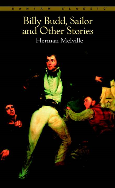Billy Budd, Sailor, and Other Stories By: Herman Melville