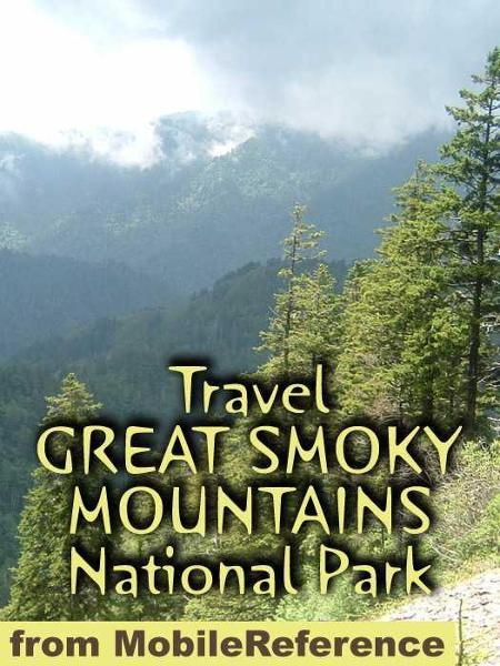 Travel Great Smoky Mountains National Park: Guide And Maps (Mobi Travel) By: MobileReference