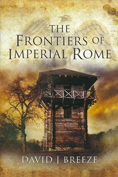 The Frontiers of Imperial Rome By: Breeze, David J