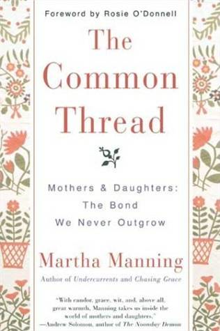 The Common Thread By: Martha Manning
