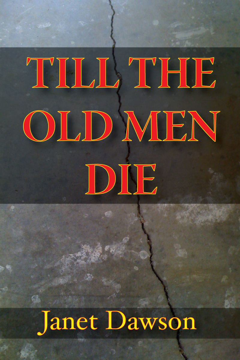 Till The Old Men Die By: Janet Dawson