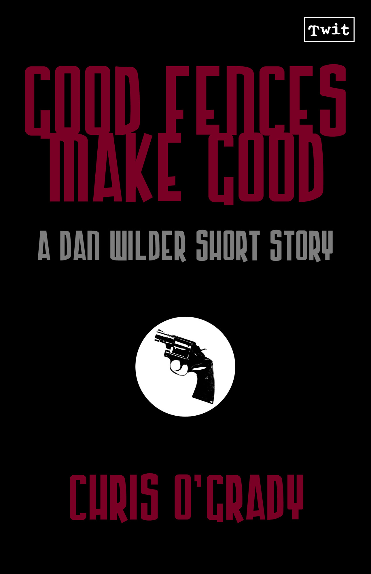 Good Fences Make Good (A Dan Wilder Short Story)