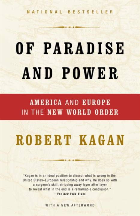 Of Paradise and Power By: Robert Kagan