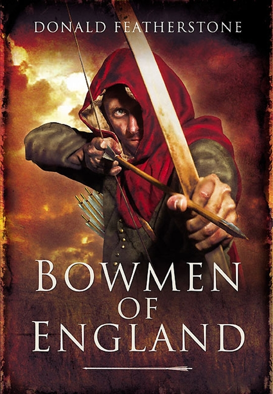 Bowmen of England By: Featherstone, Donald