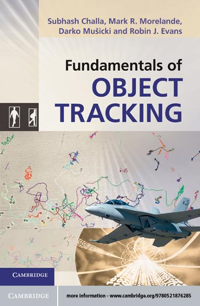 Fundamentals of Object Tracking By: Challa, Subhash