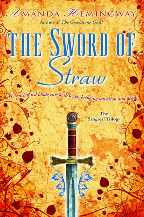 The Sword of Straw By: Amanda Hemingway
