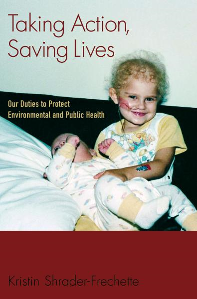 Taking Action, Saving Lives : Our Duties to Protect Environmental and Public Health