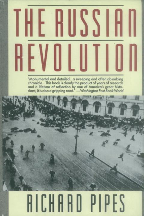 The Russian Revolution By: Richard Pipes