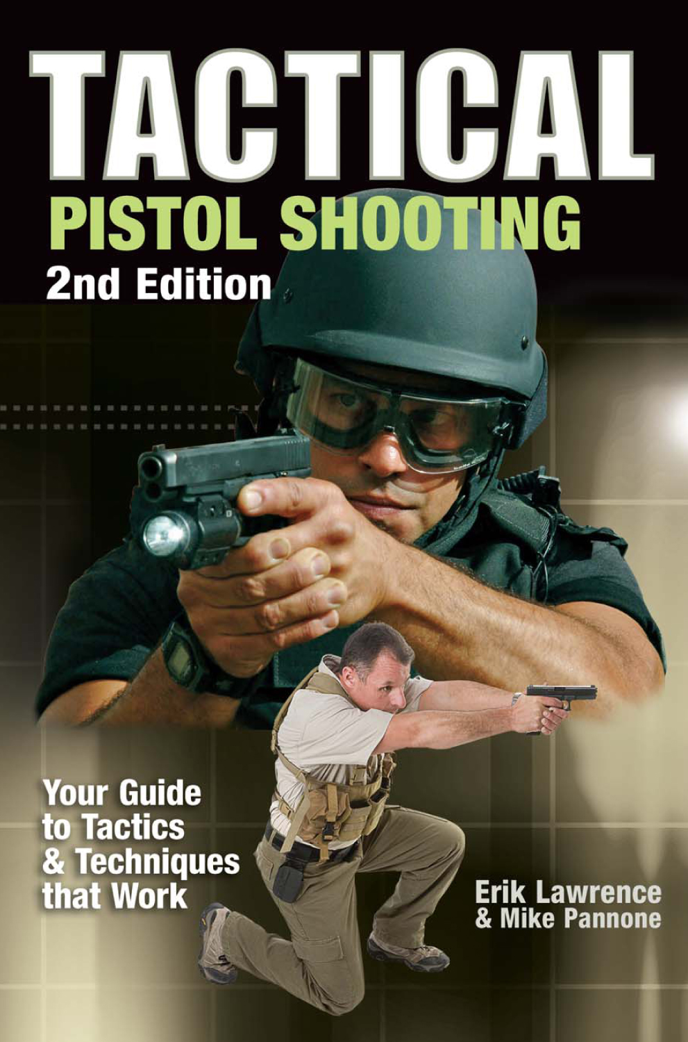 Tactical Pistol Shooting Your Guide to Tactics that Work